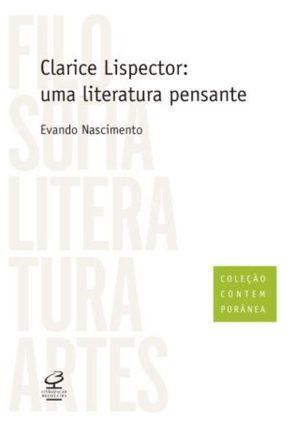 Clarice Lispector - Uma Literatura Pensante - Col. Contemporânea - Nascimento,Evando   Hoshan.org
