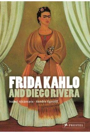 Frida Kahlo And Diego Rivera - Alcantara,Isabel Egnolff,Sandra | Tagrny.org