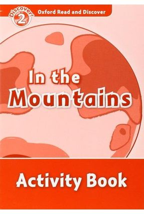 Oxford Read And Discover - Level 2 - In The Mountains - Activity Book - Hazel Geatches pdf epub
