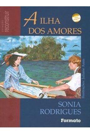 A Ilha Dos Amores - Eros e Psiquê - Col. Reconstruir - Conforme Nova Ortografia - Rodrigues,Sônia pdf epub