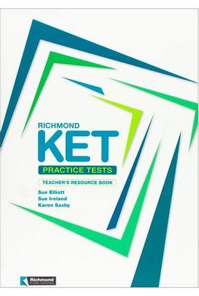 Richmond Practice Tests Ket - Teacher's Book - Sue Elliott,Sue Ireland | Hoshan.org