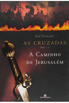 A Caminho de Jerusalém - Série as Cruzadas - Vol. 1 - Guillou,Jan pdf epub