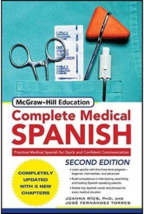 Mcgraw-hill's Complete Medical Spanish, Second Edition - Rios,Joanna Rios,Joanna, Ph.D. Fernandez Torres,Jose | Hoshan.org