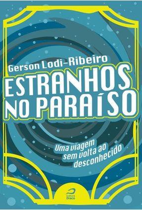 Estranhos No Paraíso - Lodi-ribeiro,Gerson | Tagrny.org