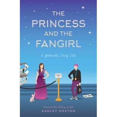 The Princess And The Fangirl - A Geekerella Fairy Tale