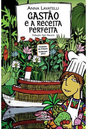 Gastão e A Receita Perfeita - Lavatelli,Anna Lavatelli,Anna   Tagrny.org