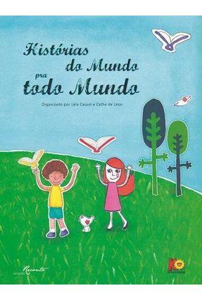 Histórias Do Mundo Pra Todo Mundo - Léia Cassol León,Cathe De Gisele F. Barcellos | Hoshan.org