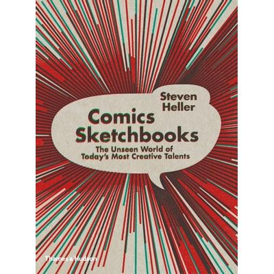 Comics Sketchbooks - The Unseen World Of Today's Most Creative Talents