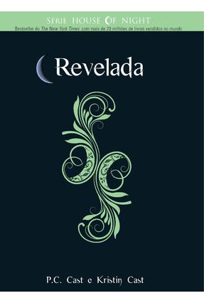 Revelada - Série House Of Night - Cast,P. C. Cast,Kristin | Tagrny.org