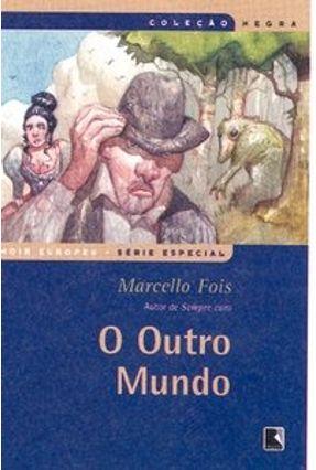 O Outro Mundo - Col. Negra - Fois,Marcello pdf epub