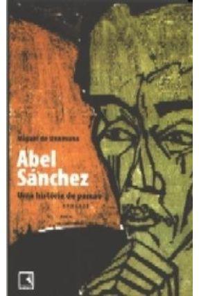 Abel Sánchez - Uma História de Paixão - Unamuno,Miguel de | Hoshan.org