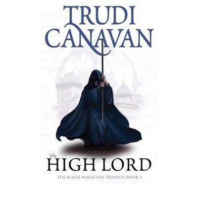 The High Lord: The Black Magician Trilogy, Book 3