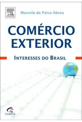 Comércio Exterior - Interesses do Brasil - Abreu,Marcelo de Paiva | Hoshan.org