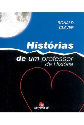 Histórias de Um Professor de História - Claver,Ronald | Hoshan.org
