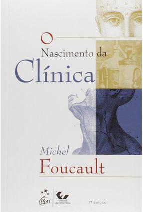 O Nascimento da Clínica - Col. Campo Teórico - 7ª Ed. 2011 - Foucault,Michel   Hoshan.org