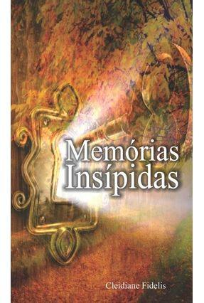 Memórias Insípidas - Fidelis,Cleidiane | Hoshan.org