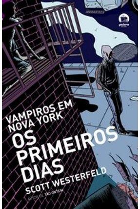 Os Primeiros Dias - Col. Vampiros em Nova York - Galera - Westerfeld,Scott | Hoshan.org