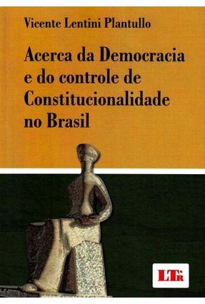 Acerca da Democracia e do Controle de Constitucionalidade No Brasil - Plantullo,Vicente Lentini | Hoshan.org