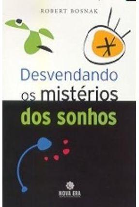 Desvendando os Mistérios dos Sonhos - Bosnak,Robert | Tagrny.org