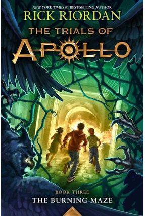 The Burning Maze - The Trials Of Apollo Book Three - Riordan,Rick   Hoshan.org