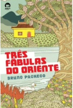 Três Fábulas do Oriente - Pacheco,Bruno | Hoshan.org