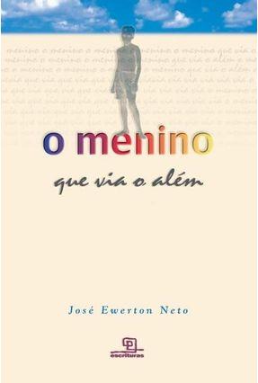 O Menino que Via o Além - Ewerton Neto,José pdf epub