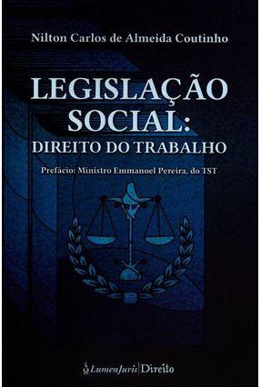 Legislação Social - Direito do Trabalho - Coutinho,Nilton Carlos De Almeida   Tagrny.org