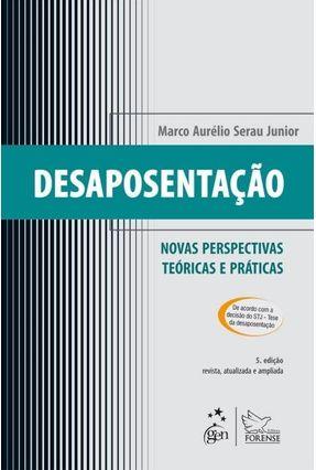 Desaposentação - Novas Perspectivas Teóricas e Práticas - 5ª Ed. 2014 - Serau Junior,Marco Aurélio pdf epub