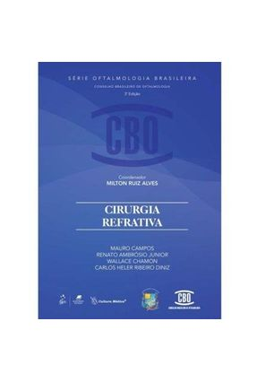 Cirurgia Refrativa - 3ª Ed. 2013 - Cbo - Série Oftalmologia Brasileira - Campos,Mauro Jr.,Renato Ambrósio Chamon,Wallace Diniz,Carlos Heler Ribeiro | Hoshan.org
