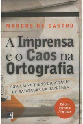 A Imprensa e o Caos na Ortografia - Castro,Marcos de | Hoshan.org
