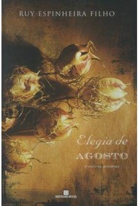 Elegia de Agosto e Outros Poemas - Espinheira Filho,Ruy pdf epub
