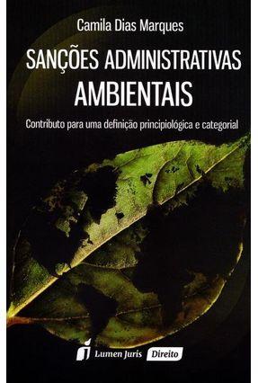 Sanções Administrativas Ambientais - Contributo Para Uma Definição Principiológica e Categorial - Dias Marques,Camila | Tagrny.org