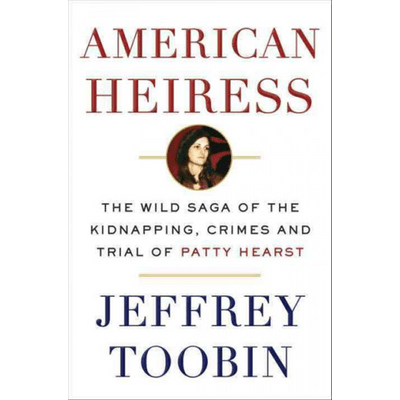 American Heiress - The Wild Saga Of The Kidnapping, Crimes And Trial Of Patty Hearst