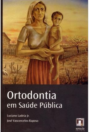 Ortodontia Em Saúde Pública - Jr.,Luciano Ladeia Vasconcelos-raposo,José   Hoshan.org