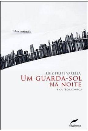 Um Guarda-sol na Noite - Varella,Luiz Filipe | Hoshan.org