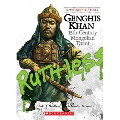 Wicked History  - Genghis Khan - 13Th-Century Mongolian Tyrant