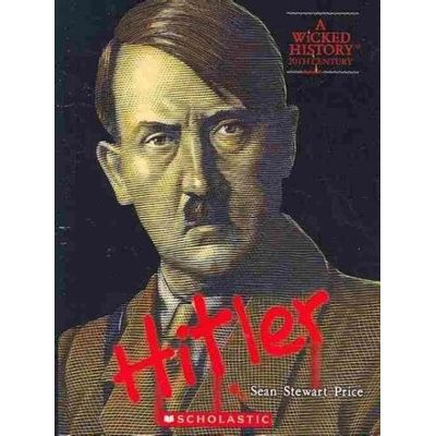 Wicked History  - Adolf Hitler
