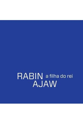 Edição antiga - Rabin Ajaw - a Filha do Rei - Dolino,Luiz   Hoshan.org