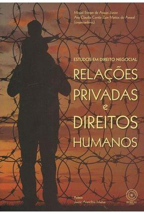 Estudos Em Direito Negocial Relações Privadas E Direitos Humanos - Miguel Etinger de Araujo Junior Ana Claudia Corrêa Zuin Mattos do Amaral   Tagrny.org