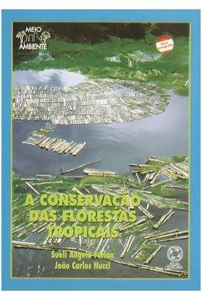 A Conservação Das Florestas Tropicais - Furlan,Sueli Angelo | Nisrs.org