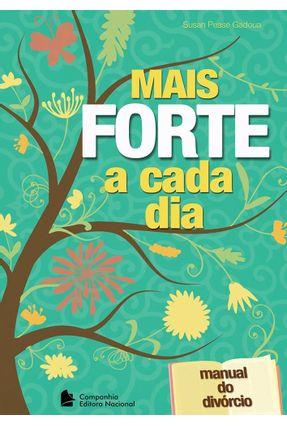 Mais Forte a Cada Dia - Manual do Divórcio - Gadoua,Susan Pease pdf epub