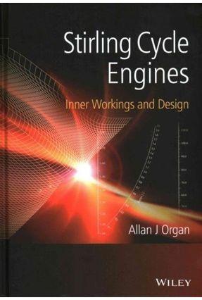 Stirling Cycle Engines - Inner Workings and Design - Organ,Allan J ORGAN pdf epub