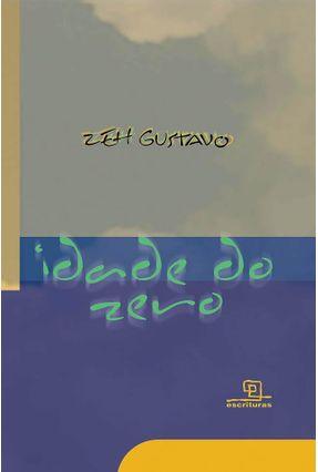 Idade do Zero - Gustavo,Zeh   Nisrs.org
