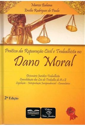 Prática da Reparação Civil e Trabalhista No Dano Moral - 2ª Ed. 2013 - Paula,Ercilio Rodrigues de Bahena,Marcos   Hoshan.org