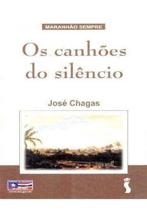 Canhoes do Silencio, os - Chagas,Jose pdf epub