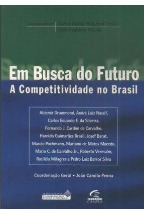 Em Busca do Futuro - A Competitividade No Brasil - Costa,Carlos Anibal N. pdf epub