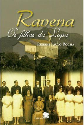 Ravena - Os Filhos da Lapa - 2ªed. 2014 - Rocha,Rubens Paulo pdf epub