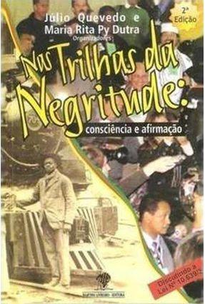 Nas Trilhas da Negritude - Dutra,Maria Rita Py Quevedo,Julio pdf epub