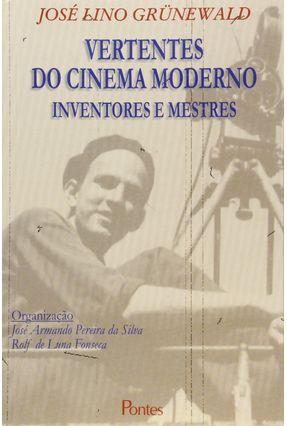 Vertentes do Cinema Moderno - Inventores e Mestres - Grunewald,Jose Lino pdf epub