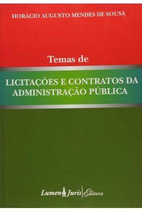 Temas de Licitações e Contratos da Administração Pública - Sousa,Horácio Augusto Mendes de   Hoshan.org